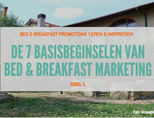 DE 7 BASISBEGINSELEN VAN BED & BREAKFAST MARKETING (deel 1)