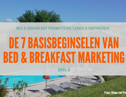 DE 7 BASISBEGINSELEN VAN BED & BREAKFAST MARKETING (deel 2)