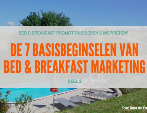 DE 7 BASISBEGINSELEN VAN BED & BREAKFAST MARKETING (deel 2)