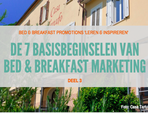 DE 7 BASISBEGINSELEN VAN BED & BREAKFAST MARKETING (deel 3)