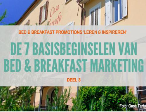 DE 7 BASISBEGINSELEN VAN BED & BREAKFAST MARKETING (deel 3)